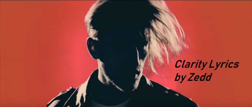 clarity-lyrics-by-zedd