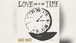 I WOULD'VE LOVED YOU Lyrics - JAKE HOOT
